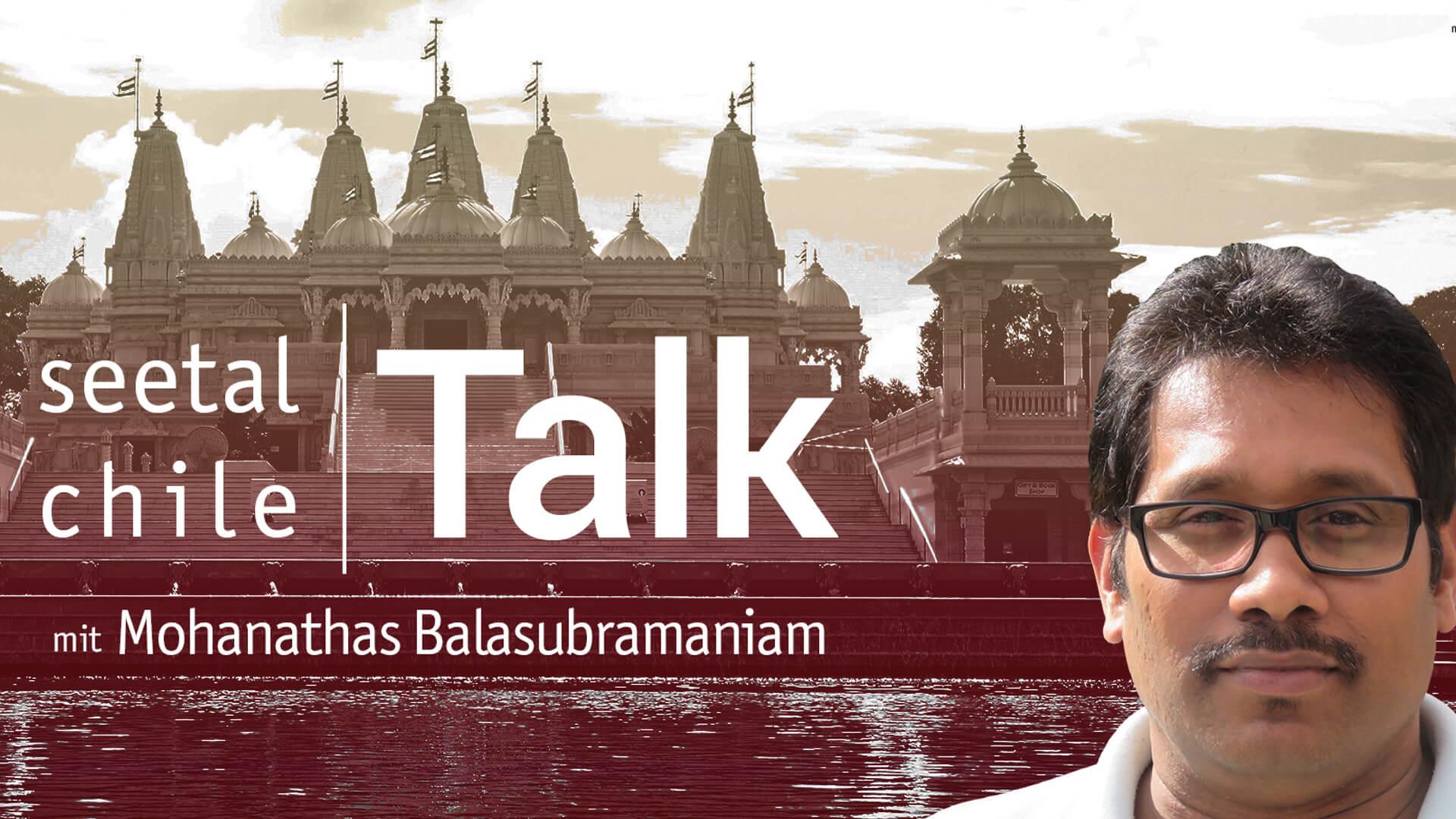 seetal chile Talk mit Mohanathas Balasubramaniam
